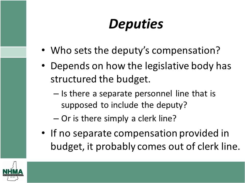 Deputies Who sets the deputys compensation? Depends on how the legislative body has structured the budget. – Is there a separate personnel line that i