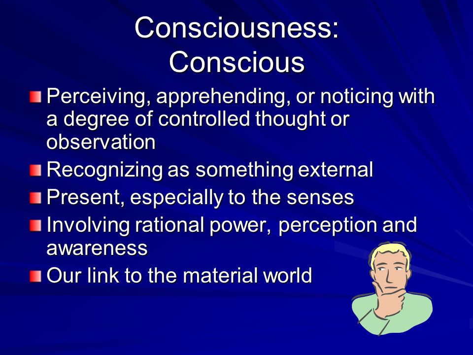 Consciousness: Limen and Limenal Limen: the threshold of consciousness The interface between the subconscious and conscious Limenal: At the limen Verg