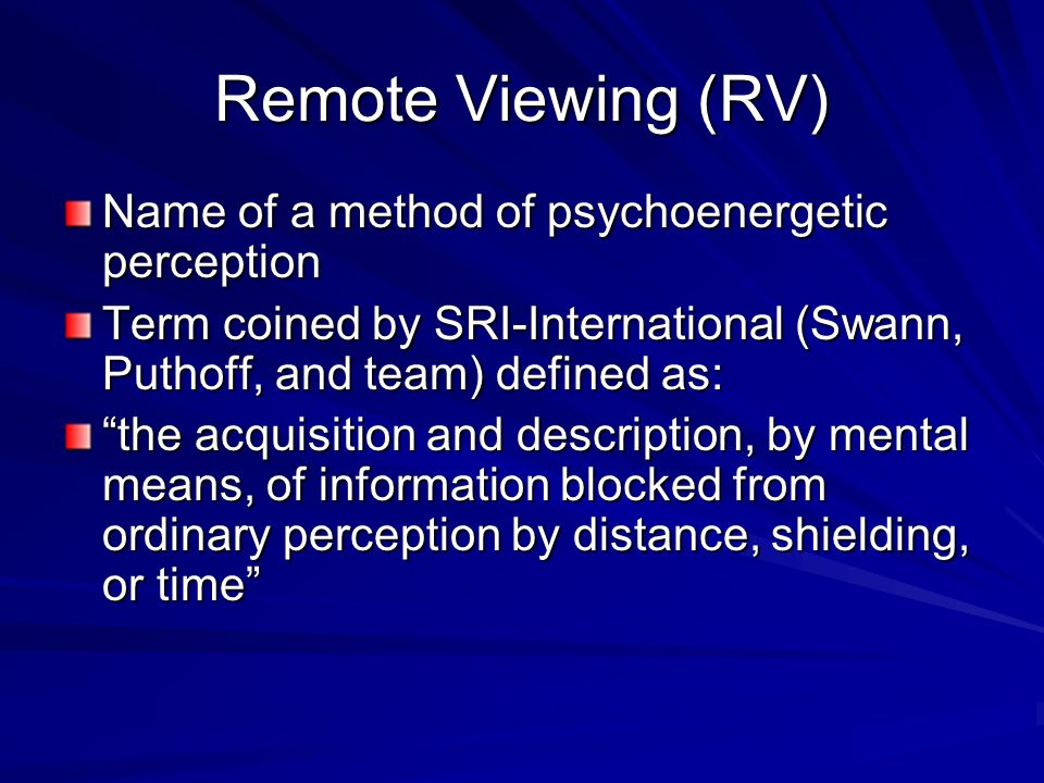 Remote Viewer Remote viewer or viewer is a person who employs his mental faculties to perceive and obtain information to which he/she has no other acc