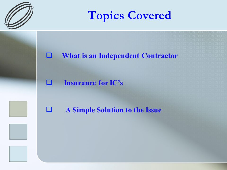 Topics Covered What is an Independent Contractor Insurance for ICs A Simple Solution to the Issue