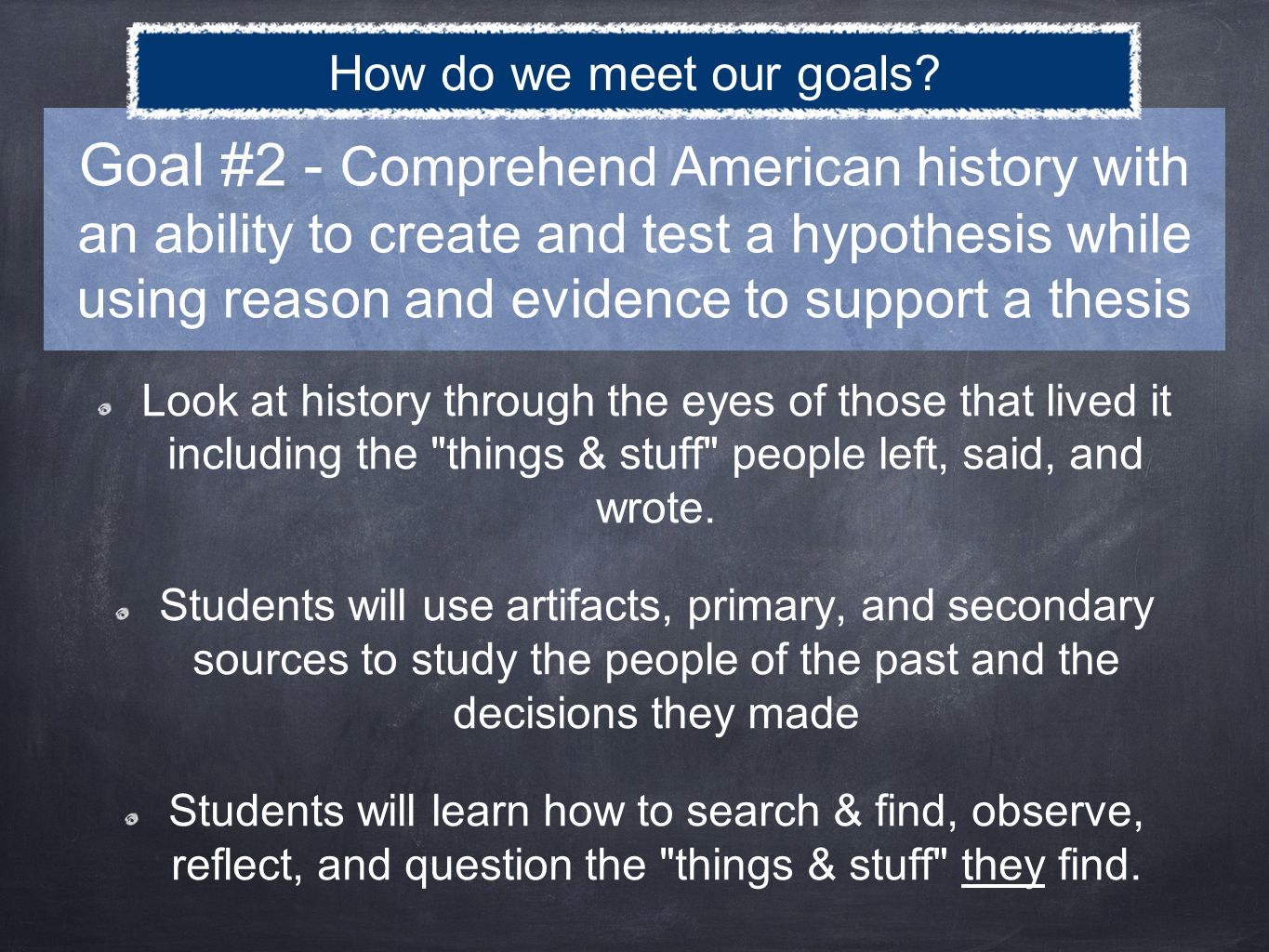 Using Observe, Reflect, and Question, students discover history.