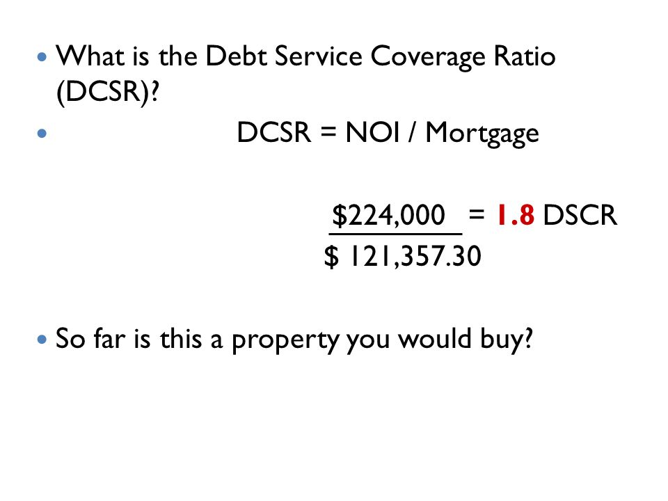 What is the Debt Service Coverage Ratio (DCSR).