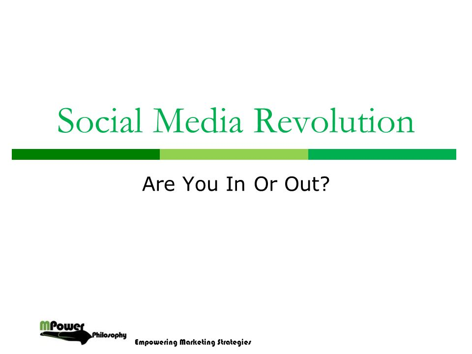 Empowering Marketing Strategies Social Media Revolution Are You In Or Out