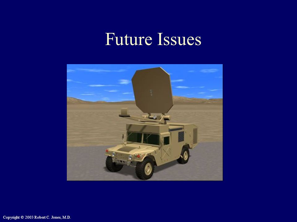 Copyright © 2003 Robert C. Jones, M.D. Future Issues