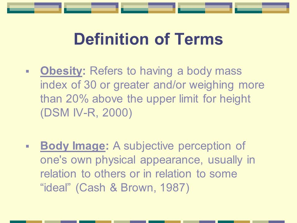 Definition of Terms Binge Eating: Characterized by recurrent episodes of binge-eating that occur in the absence of regular use of compensatory behaviors (DSM IV-R, 2000) Dietary Restraint: The intentional and sustained restriction of caloric intake for the purposes of weight loss (Herman & Mack, 1975)