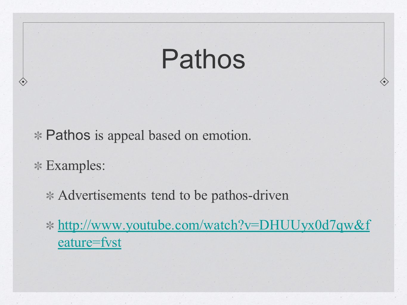 Pathos Pathos is appeal based on emotion.