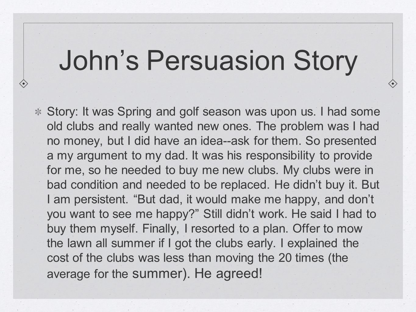Johns Persuasion Story Story: It was Spring and golf season was upon us.