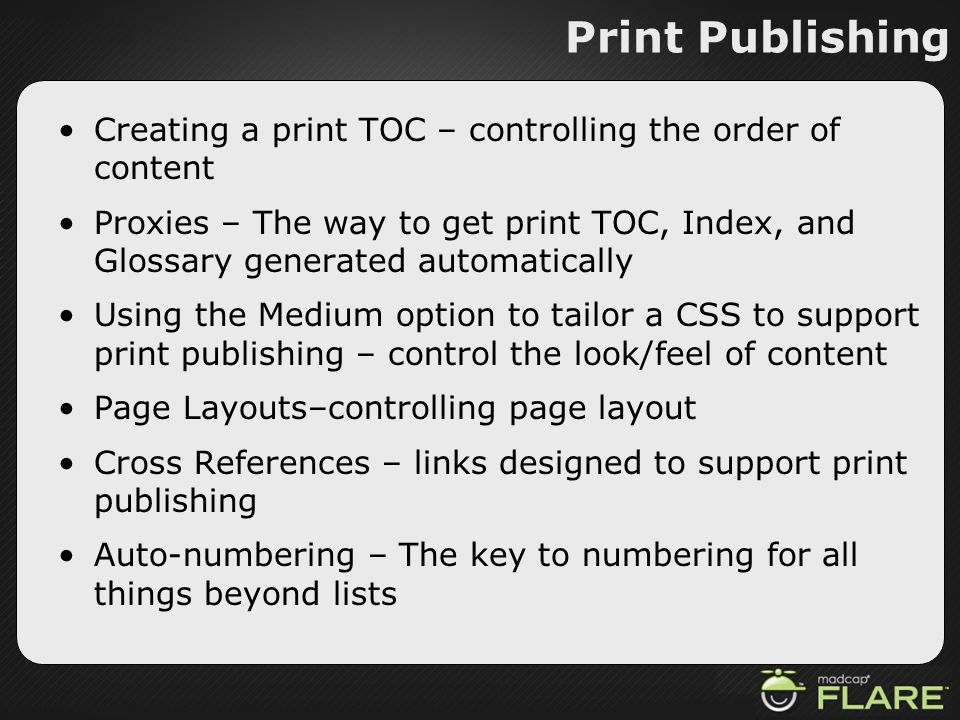 Creating a print TOC – controlling the order of content Proxies – The way to get print TOC, Index, and Glossary generated automatically Using the Medi
