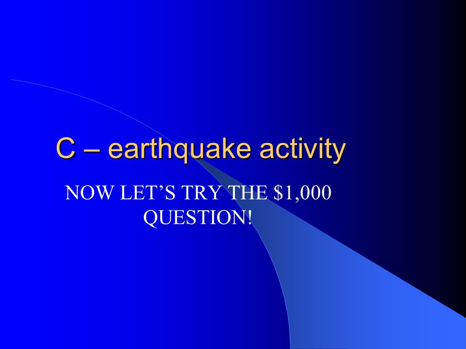 $500 Volcanic eruptions can sometimes be predicted by A – changes in animal behavior B – changes in area climate C – earthquake activity D – subductio