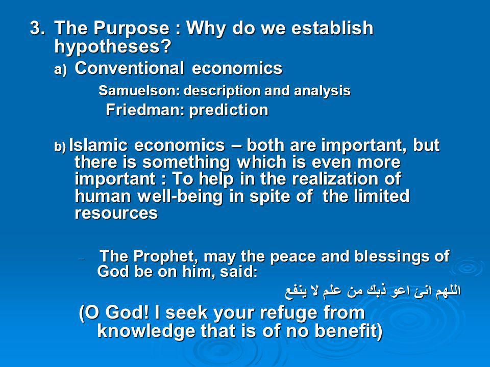 3.The Purpose : Why do we establish hypotheses? a) Conventional economics Samuelson: description and analysis Samuelson: description and analysis Frie