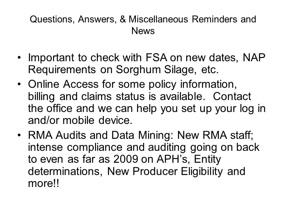 Questions, Answers, & Miscellaneous Reminders and News Important to check with FSA on new dates, NAP Requirements on Sorghum Silage, etc. Online Acces