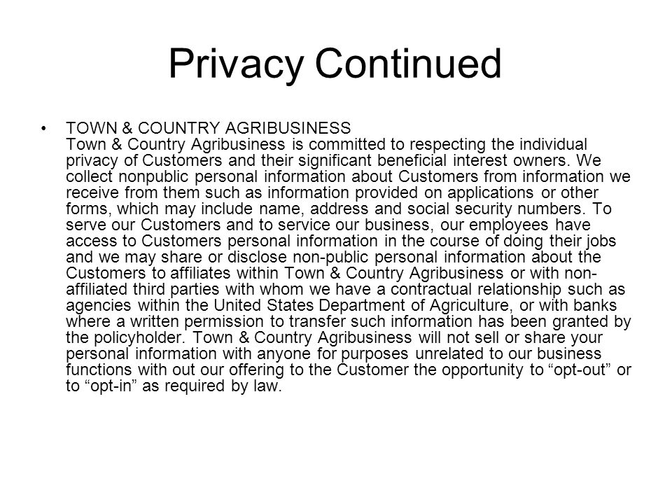 Privacy Continued TOWN & COUNTRY AGRIBUSINESS Town & Country Agribusiness is committed to respecting the individual privacy of Customers and their sig