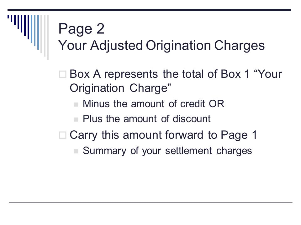 Page 2 Your Adjusted Origination Charges Box A represents the total of Box 1 Your Origination Charge Minus the amount of credit OR Plus the amount of