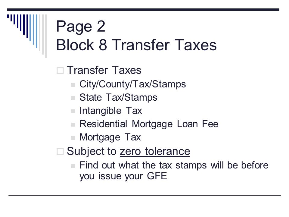 Page 2 Block 8 Transfer Taxes Transfer Taxes City/County/Tax/Stamps State Tax/Stamps Intangible Tax Residential Mortgage Loan Fee Mortgage Tax Subject