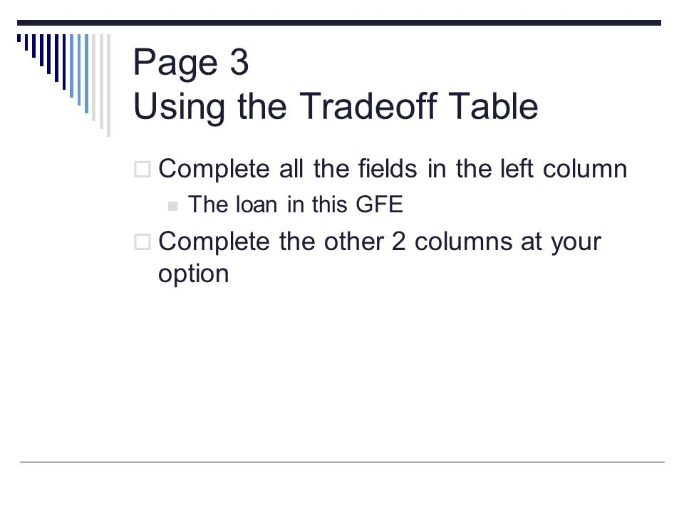 Page 3 Using the Tradeoff Table Complete all the fields in the left column The loan in this GFE Complete the other 2 columns at your option