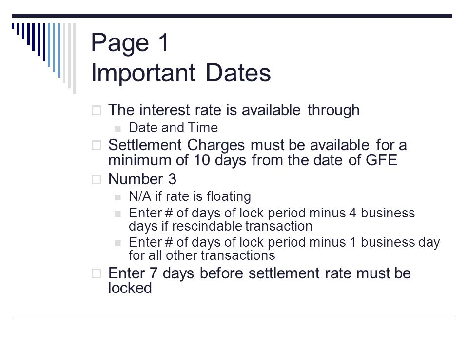 Page 1 Important Dates The interest rate is available through Date and Time Settlement Charges must be available for a minimum of 10 days from the dat