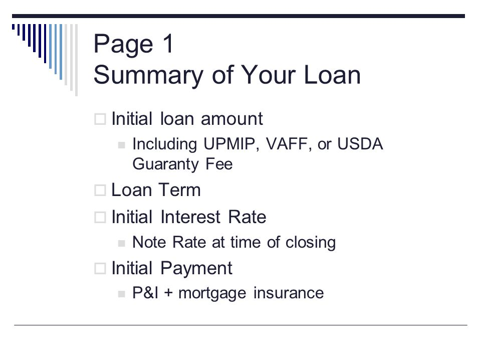 Page 1 Summary of Your Loan Initial loan amount Including UPMIP, VAFF, or USDA Guaranty Fee Loan Term Initial Interest Rate Note Rate at time of closi