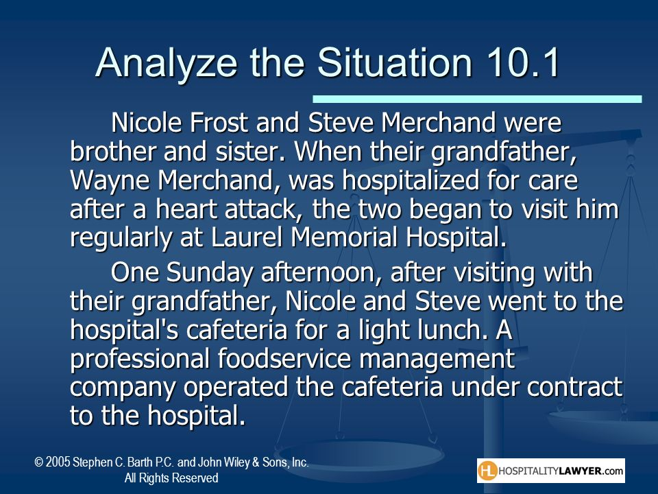 © 2005 Stephen C. Barth P.C. and John Wiley & Sons, Inc. All Rights Reserved Analyze the Situation 10.1 Nicole Frost and Steve Merchand were brother a