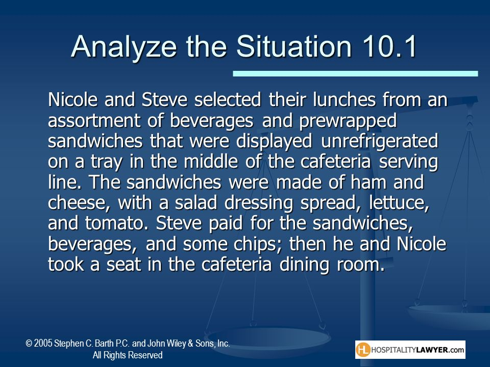 © 2005 Stephen C. Barth P.C. and John Wiley & Sons, Inc. All Rights Reserved Analyze the Situation 10.1 Nicole and Steve selected their lunches from a