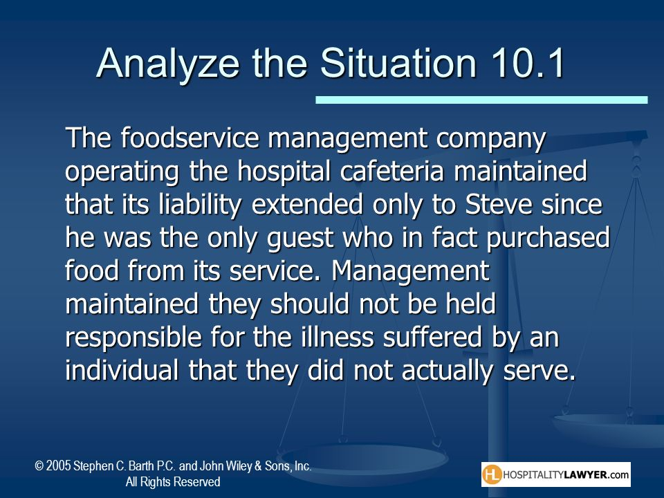 © 2005 Stephen C. Barth P.C. and John Wiley & Sons, Inc. All Rights Reserved Analyze the Situation 10.1 The foodservice management company operating t