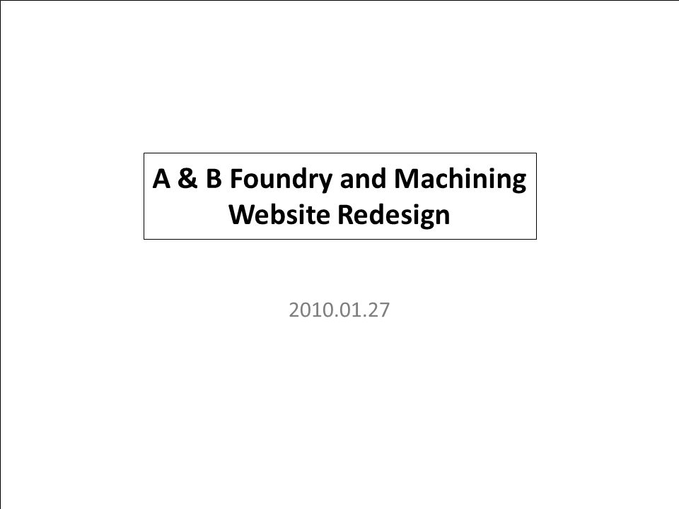 PROJECTPAGE NO.TITLE A & B Foundry and Machining Website Redesign