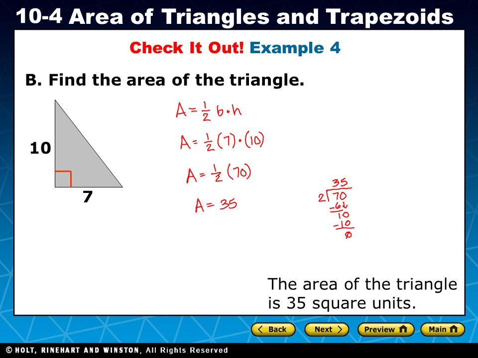 Holt CA Course 1 10-4 Area of Triangles and Trapezoids The two parallel sides of a trapezoid are its bases, b 1 and b 2.