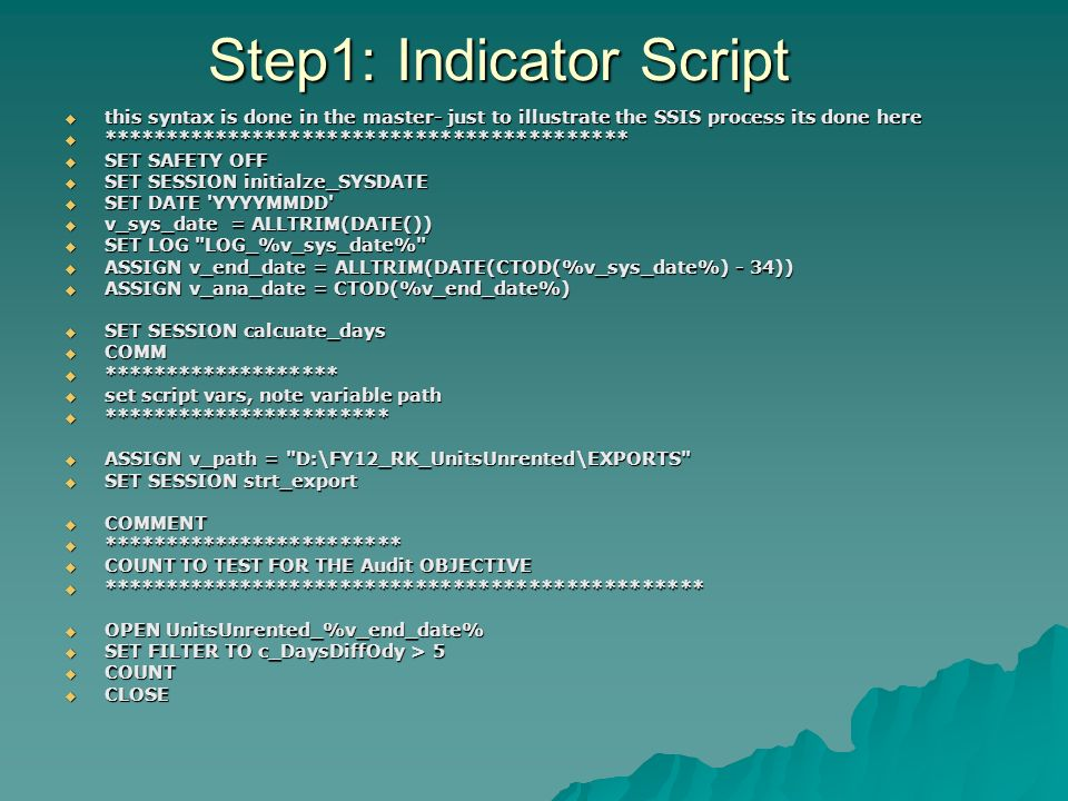 Step1: Indicator Script this syntax is done in the master- just to illustrate the SSIS process its done here this syntax is done in the master- just t