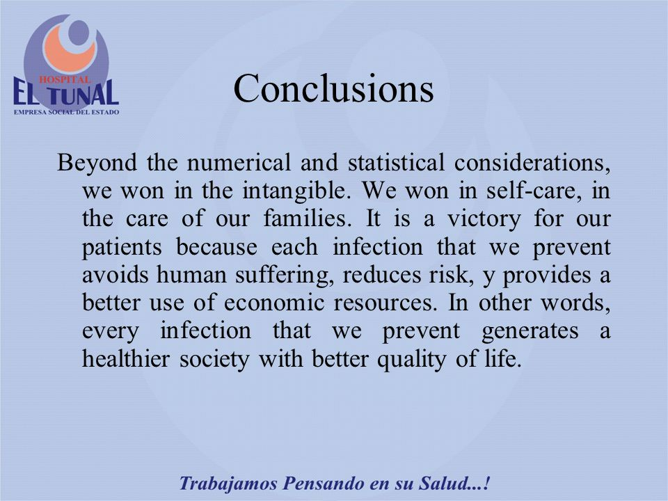 Conclusions Beyond the numerical and statistical considerations, we won in the intangible.