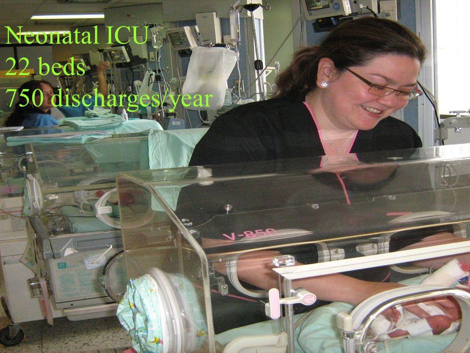 Neonatal ICU 22 beds 750 discharges/year