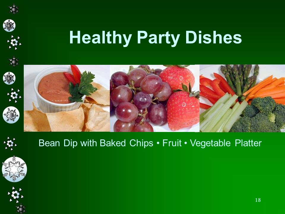 18 Bean Dip with Baked Chips Fruit Vegetable Platter Healthy Party Dishes