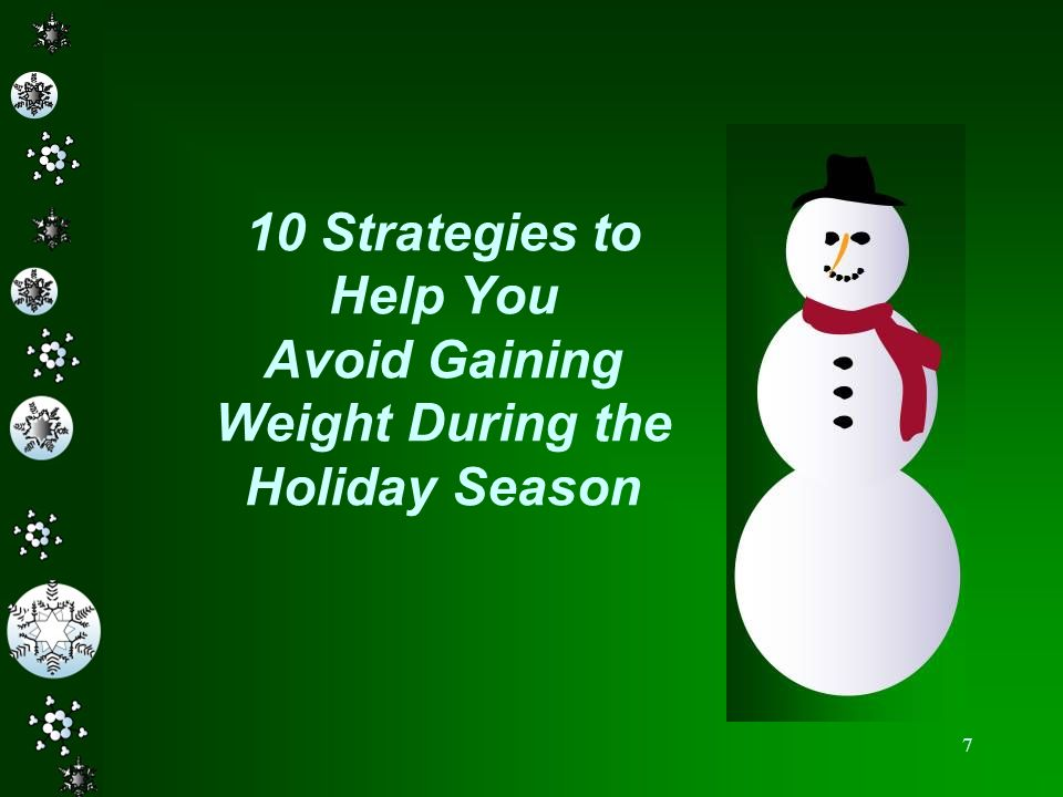 7 10 Strategies to Help You Avoid Gaining Weight During the Holiday Season