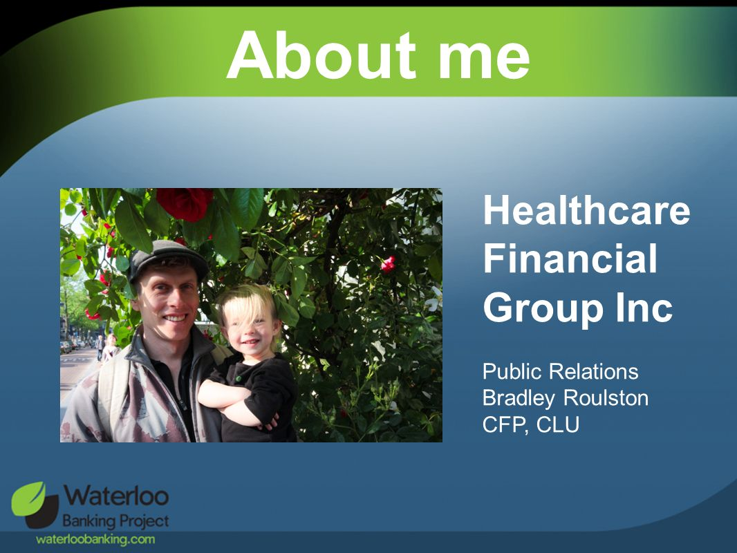 About me Healthcare Financial Group Inc Public Relations Bradley Roulston CFP, CLU