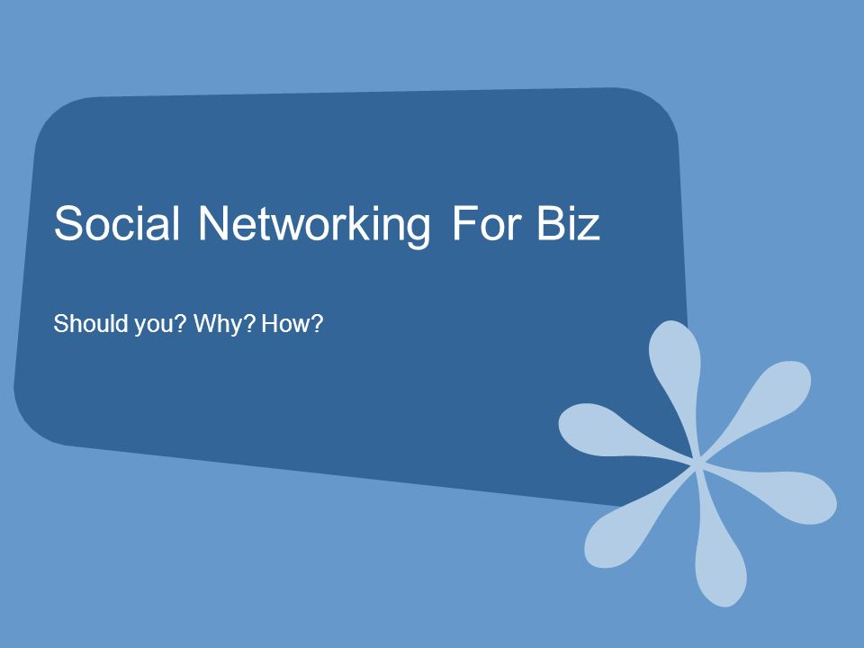 Social Networking For Biz Should you Why How