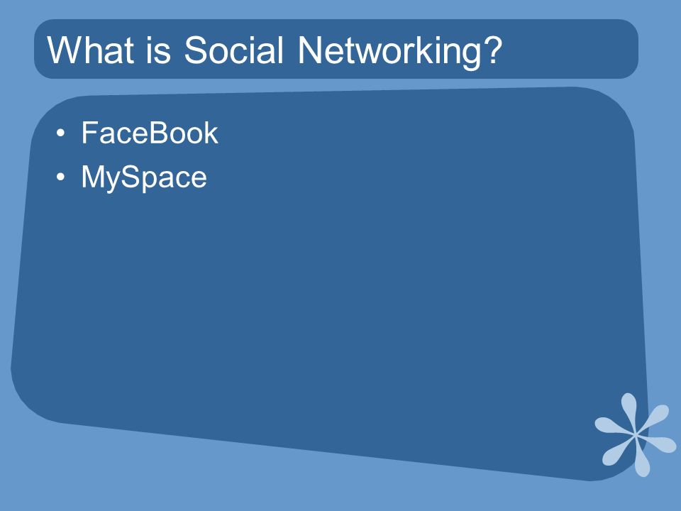 What is Social Networking FaceBook MySpace