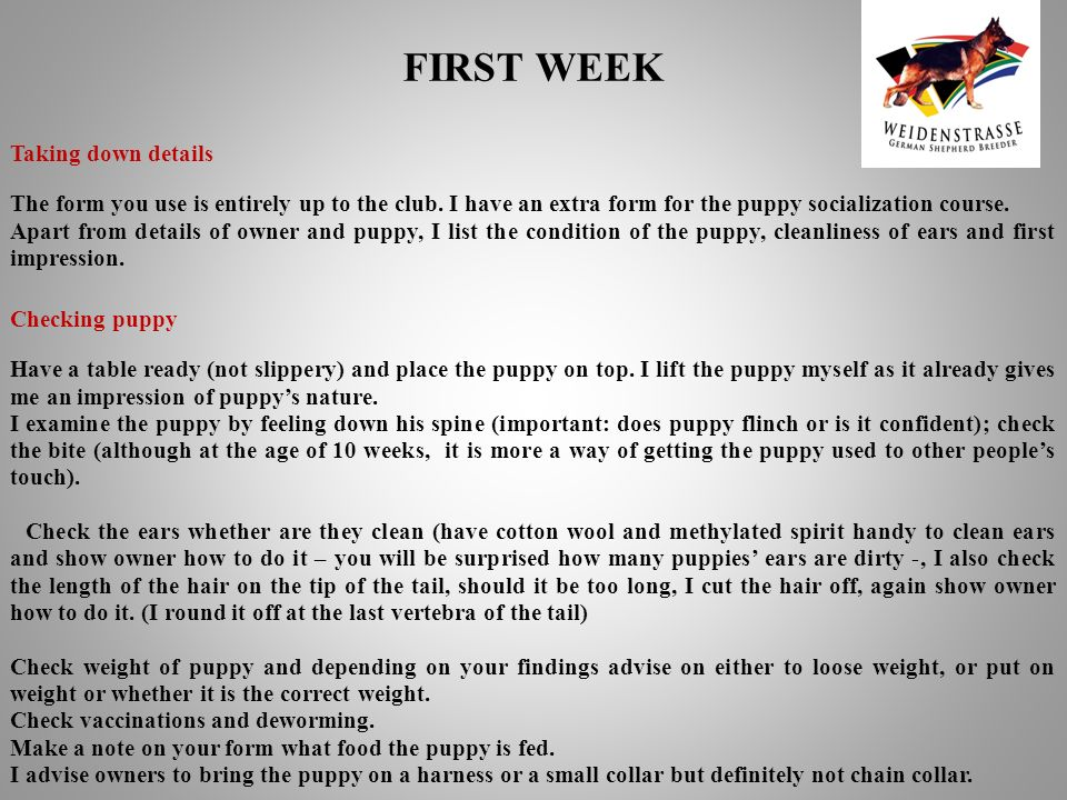 Taking down details The form you use is entirely up to the club. I have an extra form for the puppy socialization course. Apart from details of owner