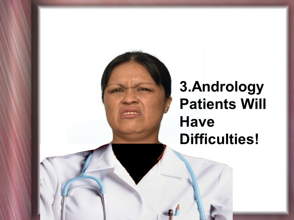 3.Andrology Patients Will Have Difficulties!