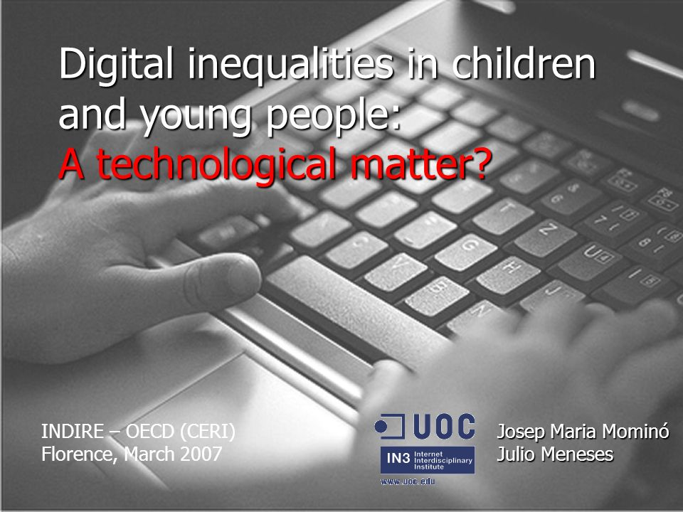 Digital inequalities in children and young people: A technological matter.