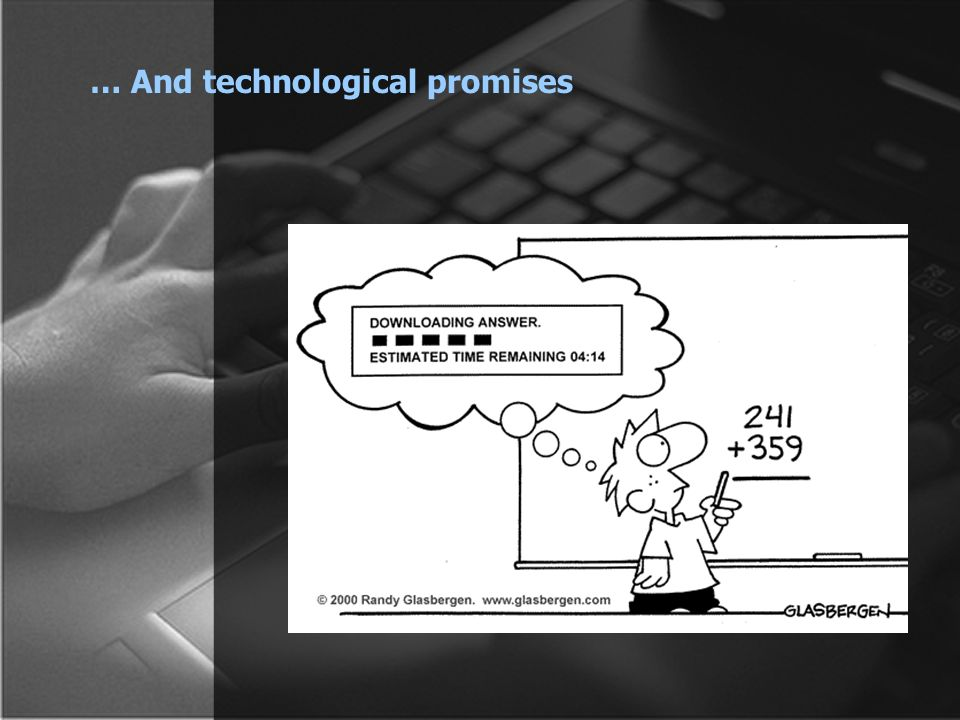 … And technological promises