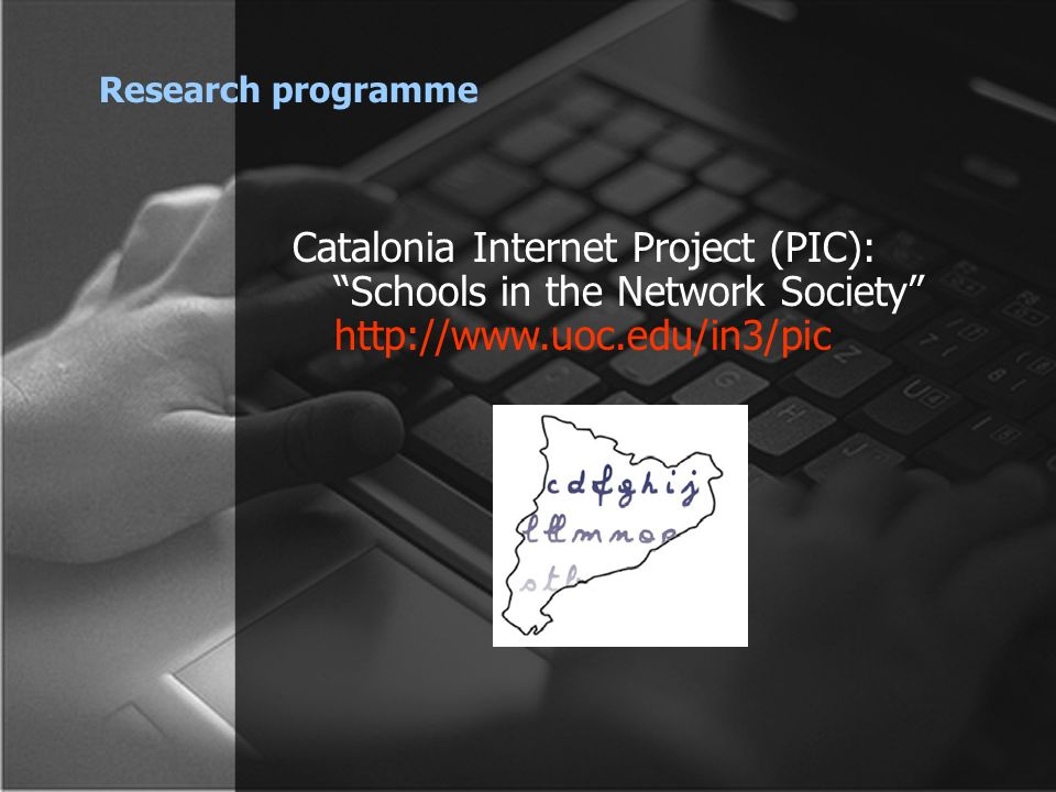 Research programme Catalonia Internet Project (PIC): Schools in the Network Society