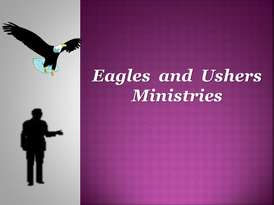 Eagles and Ushers Ministries