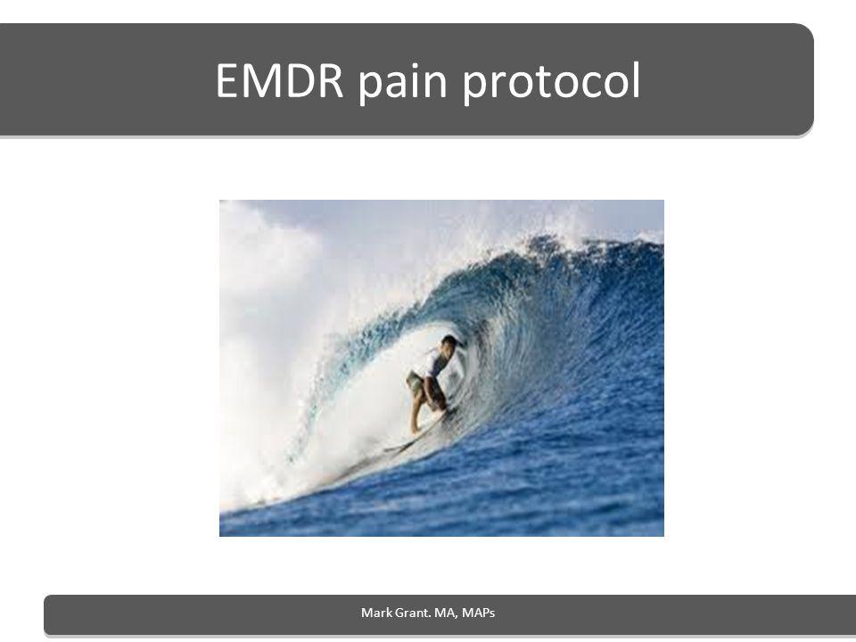 EMDR pain protocol Mark Grant. MA, MAPs