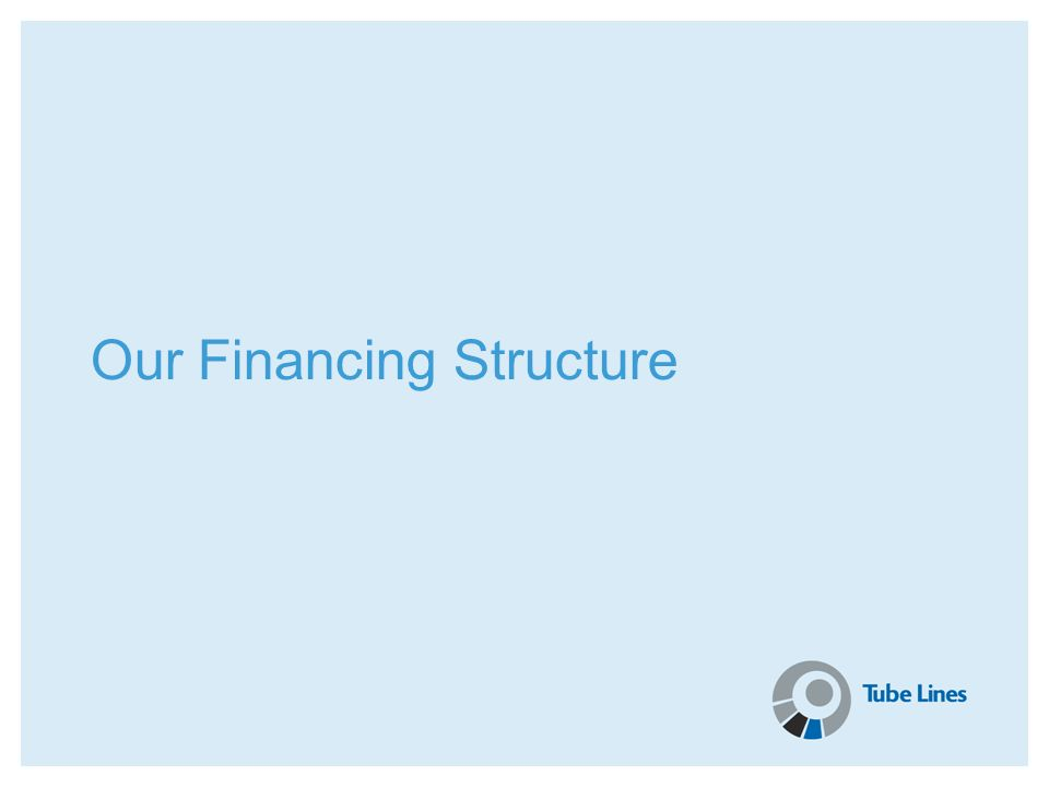 Our Financing Structure
