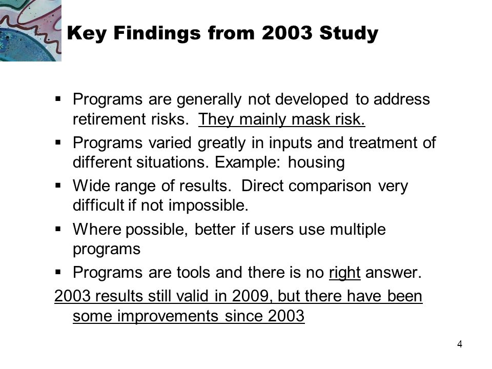 3 Methodology Both studies use scenarios to test software Scenarios represent a wide range of situations, selected with help of planners Results are provided overall, and do not identify individual software 2003 study focused on range of results, experiences in using software, types of input and outputs 2009 study uses paired comparisons to understand rationale for differences