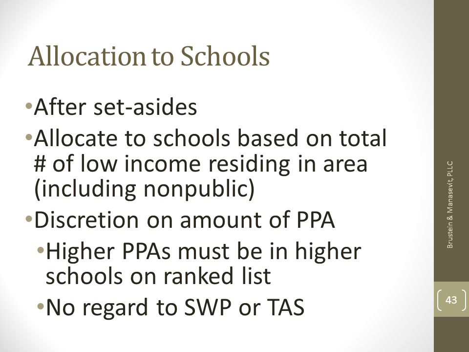 Allocation to Schools After set-asides Allocate to schools based on total # of low income residing in area (including nonpublic) Discretion on amount