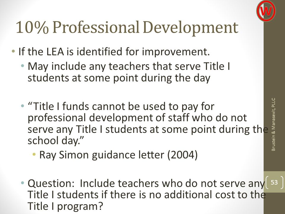 10% Professional Development If the LEA is identified for improvement.