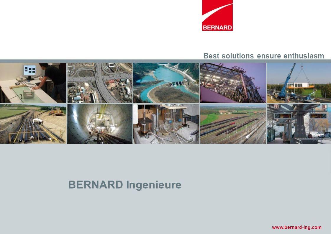 Best solutions ensure enthusiasm www.bernard-ing.com BERNARD Ingenieure