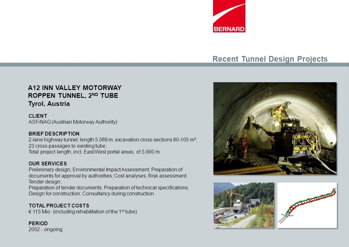 CLIENT ASFiNAG (Austrian Motorway Authority) BRIEF DESCRIPTION 2-lane highway tunnel, length 5,069 m, excavation cross-sections 80-105 m², 23 cross-pa
