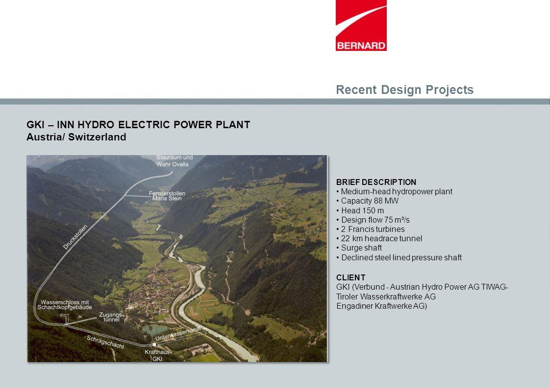 GKI – INN HYDRO ELECTRIC POWER PLANT Austria/ Switzerland BRIEF DESCRIPTION Medium-head hydropower plant Capacity 88 MW Head 150 m Design flow 75 m³/s