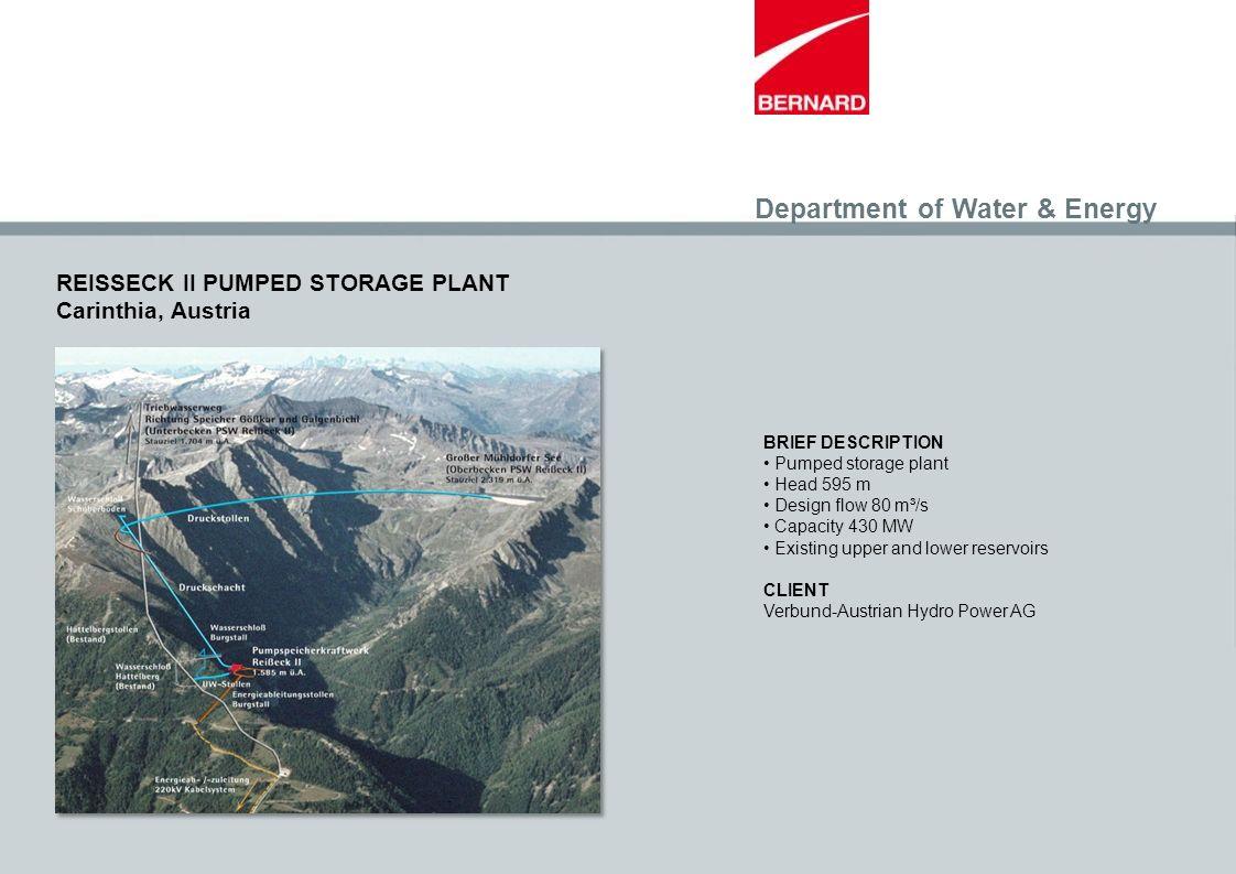 REISSECK II PUMPED STORAGE PLANT Carinthia, Austria BRIEF DESCRIPTION Pumped storage plant Head 595 m Design flow 80 m³/s Capacity 430 MW Existing upp