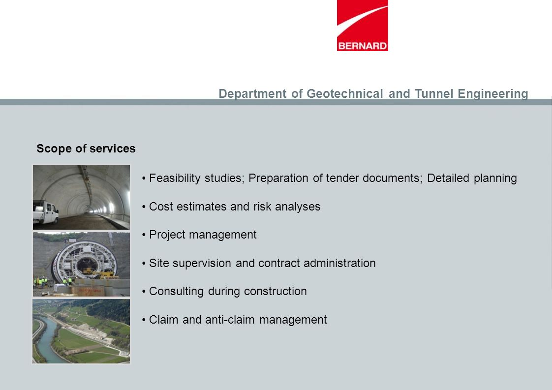 Scope of services Feasibility studies; Preparation of tender documents; Detailed planning Cost estimates and risk analyses Project management Site sup